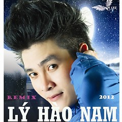 Remix 2012 - Lý Hào Nam