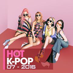 Nhạc Hot Hàn Tháng 7/2016 - Various Artists