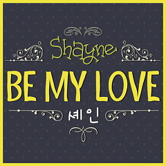 Be My Love - Shayne