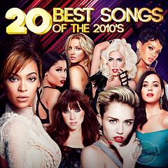 Album Top 20 Ca Khúc Quốc Tế Hay Nhất Nửa Đầu Thập Kỷ 2010 (Best Songs Of The 2010s) - Various Artists
