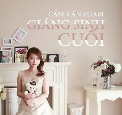 Giáng Sinh Cuối (Single) - Cẩm Vân Phạm