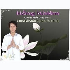 Con đi Lễ Chùa - Nguyện Phật Di Đà vol.1 ( Hồng Khiêm) -