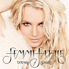 Femme Fatale - Britney Spears
