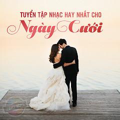 Nhạc Hay Nhất Cho Ngày Cưới - Various Artists