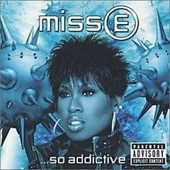 Miss E… So Addictive (CD1) - Missy Elliott