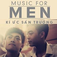 Kí Ức Sân Trường - Music For Men