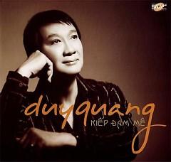 Kiếp Đam Mê - Duy Quang