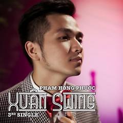 Album Xuân Swing - Phạm Hồng Phước