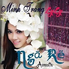 Ngã Rẽ Acoustic - Minh Trang LyLy