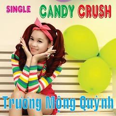 Candy Crush (Single) - Trương Mộng Quỳnh