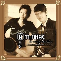 ÂM NHẠC ĐI CÙNG CẢM XÚC - ALBUM CD SONG CA -
