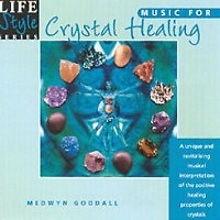 Life Style Series - Music For Crystal Healing - Medwyn Goodall