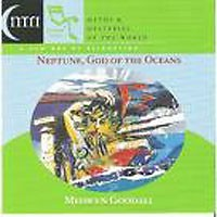 Myths And Mysteries Of The World Series - Neptune, God Of The Oceans - Medwyn Goodall