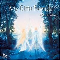Album My Elfin Friends - Mike Rowland