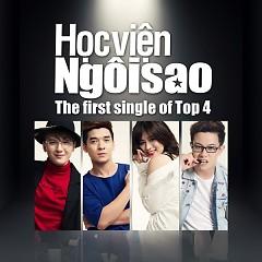 Học Viện Ngôi Sao 2015 (The First Single Of Top 4) - Khắc Minh,Thảo Nhi,Sỹ Tuệ,Phú Thiện