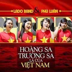 Album Hoàng Sa Trường Sa Là Của Việt Nam - Lado ft. Phú Luân