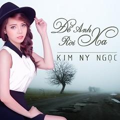 Album Để Anh Rời Xa - Kim Ny Ngọc