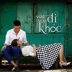 Album Vừa Đi Vừa Khóc OST - Minh Thư