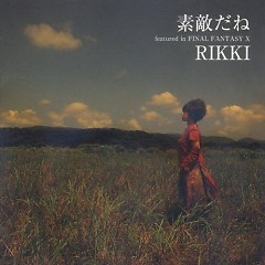 Final Fantasy X  Suteki da ne - Rikki