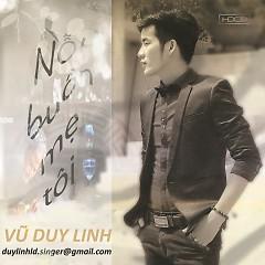 Album Nỗi Buồn Mẹ Tôi - Vũ Duy Linh