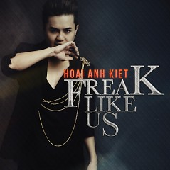 Freak Like Us - Hoài Anh Kiệt