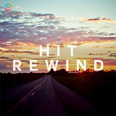 Hit Rewind 6 (Những Ca Khúc Âu Mỹ Hay Nhất) - Various Artists