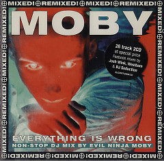 Everything Is Wrong Non-Stop DJ Mix By Evil Ninja Moby (CD1) - Moby