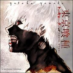 Tokyo Ghoul Soundtrack (Insert Songs) -