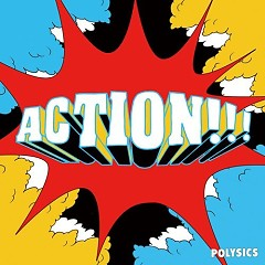 ACTION!!! - POLYSICS