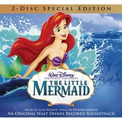 The Little Mermaid (Original Motion Picture Soundtrack) (CD1) - Alan Menken