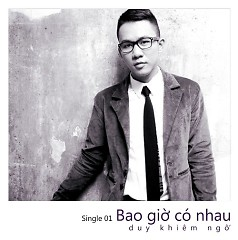 Bao Giờ Có Nhau (Single) - Ngô Duy Khiêm