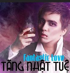 Diệu Kỳ (Fantastic Love) (Single) - Tăng Nhật Tuệ