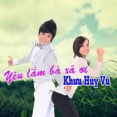 Album Yêu Lắm Bà Xã Ơi - Khưu Huy Vũ