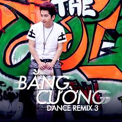 Bằng Cường Remix Vol 3