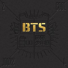 2 Cool 4 Skool - Bangtan Boys