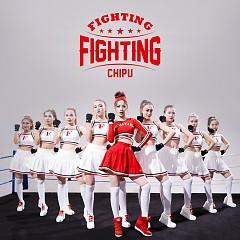 Album Fighting Fighting (Tỉnh Giấc Tôi Thấy Mình Trong Ai OST) - Chi Pu