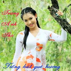 Album Tiếng Hát Quê Hương - Trang Anh Thơ