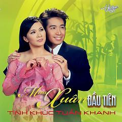 Album Mùa Xuân Đầu Tiên (Tình Khúc Tuấn Khanh) - Various Artists