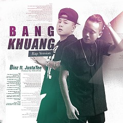 Album Bâng Khuâng (Rap Version) (Single) - JustaTee ft. Binz