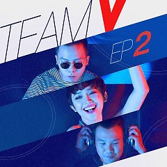 Team V (EP 2) - Tóc Tiên ft. Touliver ft. Long Halo