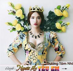 Album Người Ấy Yêu Em (Single) - Trương Tâm Nhi