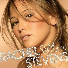 Come And Get It - Rachel Stevens