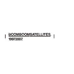 Boom Boom Satellites 1997 2007 (CD1) - Boom Boom Satellites