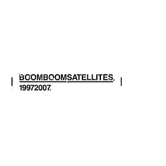 Boom Boom Satellites 1997 2007 (CD2) - Boom Boom Satellites