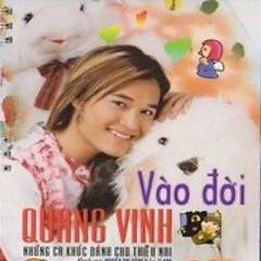 Album Vào Đời - Những Ca Khúc Dành Cho Thiếu Nhi - Quang Vinh ft. Nguyễn Phi Hùng