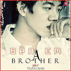 Bên Em - Brother A Tuấn Anh