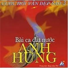Album Bài Ca Đất Nước Anh Hùng - Various Artists