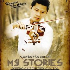 Những Câu Chuyện Của Tôi - Nguyễn Văn Chung