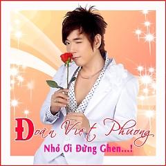 Album Nhỏ Ơi Đừng Ghen - Đoàn Việt Phương