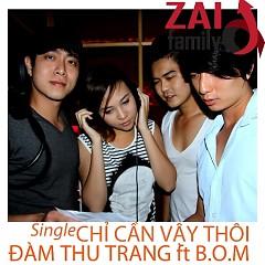Chỉ Cần Vậy Thôi (Single) - Đàm Thu Trang,B.O.M